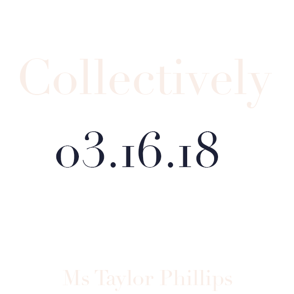 Collectively 03.16.18